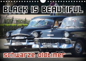 Black is Beautiful - Schwarze Oldtimer (Wandkalender 2020 DIN A4