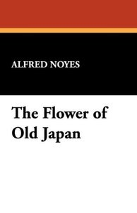 The Flower of Old Japan