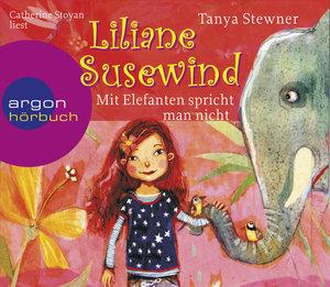 Liliane Susewind - Mit Elefanten spricht man nicht