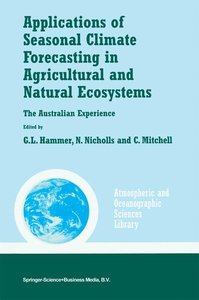Applications of Seasonal Climate Forecasting in Agricultural and
