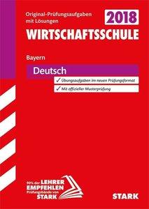Abschlussprüfung Wirtschaftsschule Bayern 2018 - Deutsch
