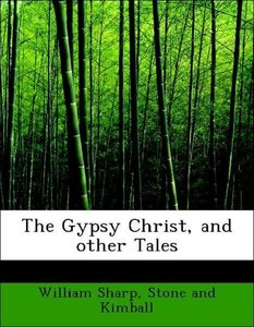 The Gypsy Christ, and other Tales