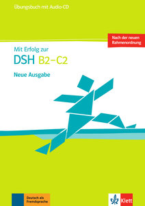 Mit Erfolg zur DSH B2 - C2. Neue Ausgabe. Übungsbuch mit Audio-C