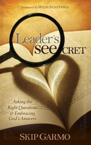The Leader's Seecret: Asking the Right Questions and Embracing G