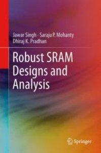 Robust SRAM Designs and Analysis