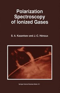 Polarization Spectroscopy of Ionized Gases