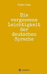Die vergessene Leichtigkeit der deutschen Sprache