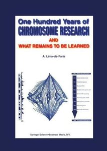 One Hundred Years of Chromosome Research and What Remains to be
