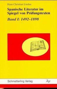 Spanische Literatur im Spiegel von Prüfungstexten 1: 1492 - 1898