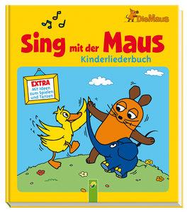 Sing mit der Maus - Kinderliederbuch