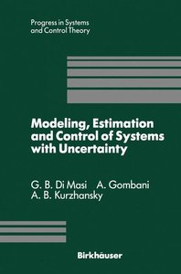 Modeling, Estimation and Control of Systems with Uncertainty