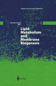 Lipid Metabolism and Membrane Biogenesis