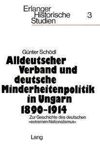 Alldeutscher Verband und deutsche Minderheitenpolitik in Ungarn