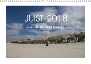 Juist 2018 - von Juist berauscht (Wandkalender 2018 DIN A3 quer)
