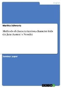Methods of characterization, character foils (in Jane Austen`s N