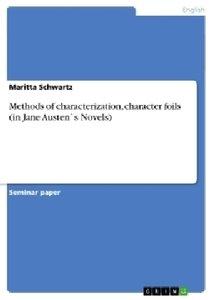 Methods of characterization, character foils (in Jane Austen`s N