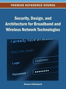 Security, Design, and Architecture for Broadband and Wireless Ne