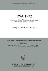 Proceedings of the 1972 Biennial Meeting of the Philosophy of Sc