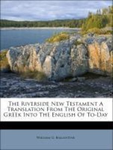 The Riverside New Testament A Translation From The Original Gree