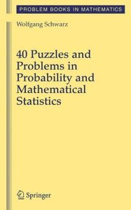 40 Puzzles and Problems in Probability and Mathematical Statisti