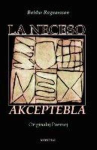 La Neceso Akceptebla (Originalaj Poemoj En Esperanto)