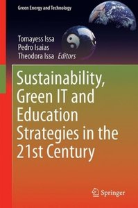 Sustainability, Green IT and Education Strategies in the 21st Ce