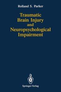 Traumatic Brain Injury and Neuropsychological Impairment