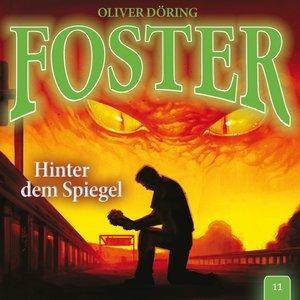 Foster 11-Hinter dem Spiegel