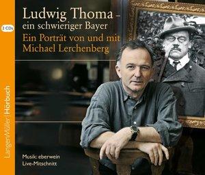 Ludwig Thoma - ein schwieriger Bayer, CD