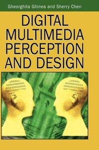 Digital Multimedia Perception and Design