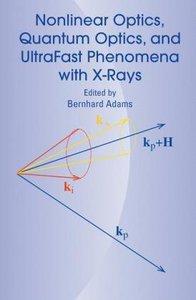 Nonlinear Optics, Quantum Optics, and Ultrafast Phenomena with X