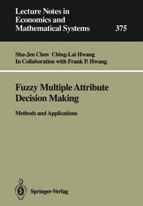 Fuzzy Multiple Attribute Decision Making