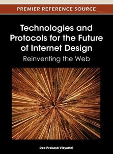 Technologies and Protocols for the Future of Internet Design: Re