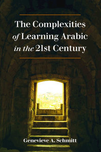 The Complexities of Learning Arabic in the 21st Century