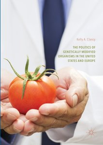 The Politics of Genetically Modified Organisms in the United Sta