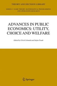 Advances in Public Economics: Utility, Choice and Welfare
