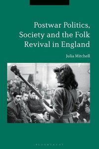Postwar Politics, Society and the Folk Revival in England