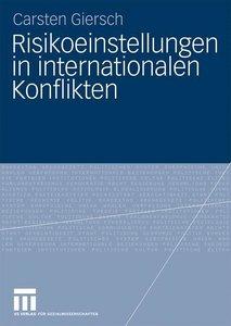 Risikoeinstellungen in internationalen Konflikten