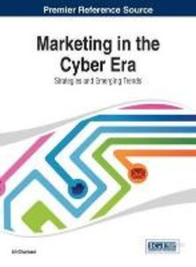 Marketing in the Cyber Era: Strategies and Emerging Trends