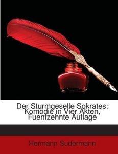 Der Sturmgeselle Sokrates: Komödie in Vier Akten, Fuenfzehnte Au