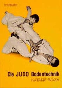 Die Judo Bodentechnik. Katame-Waza