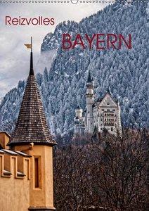 Reizvolles Bayern (Wandkalender 2019 DIN A2 hoch)