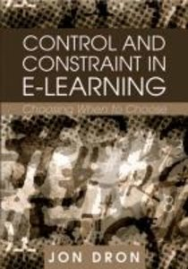 Control and Constraint in E-Learning: Choosing When to Choose