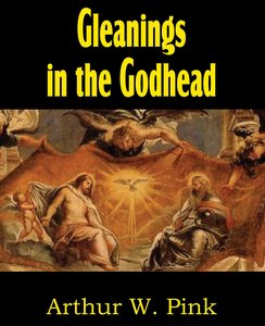 Gleanings in the Godhead
