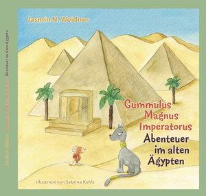 Gummulus Magnus Imperatorus. Abenteuer im alten Ägypten