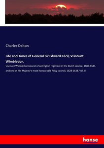Life and Times of General Sir Edward Cecil, Viscount Wimbledon,