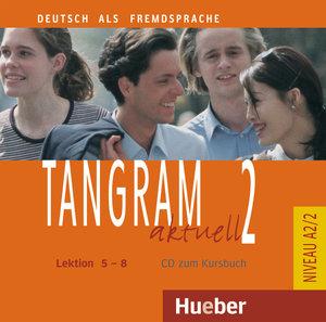 Tangram aktuell 2 - Lektion 5-8. CD zum Kursbuch