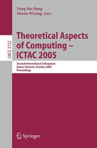 Theoretical Aspects of Computing - ICTAC 2005