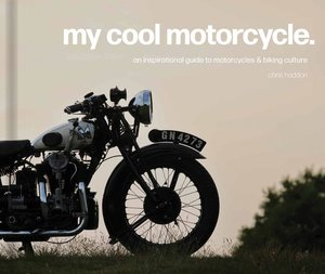 My Cool Motorcycle: An Inspirational Guide to Motorcycles and Bi