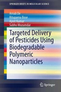 Targeted Delivery of Pesticides Using Biodegradable Polymeric Na